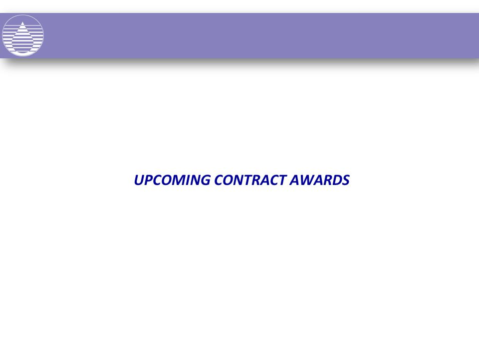 UPCOMING CONTRACT AWARDS
