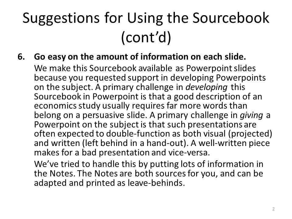 Suggestions for Using the Sourcebook (cont'd) 6.Go easy on the amount of information on each slide.