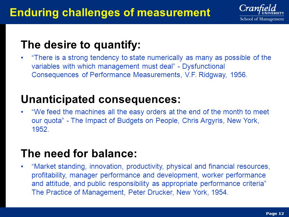 "Page 12 Enduring challenges of measurement The desire to quantify: ""There is a strong tendency to state numerically as many as possible of the variabl"