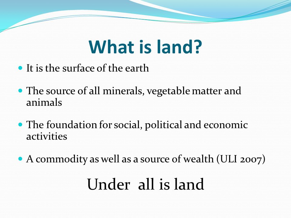 What is land.