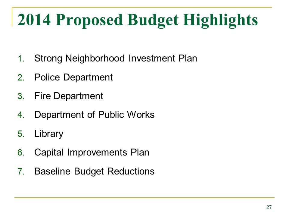 2014 Proposed Budget Highlights 1. Strong Neighborhood Investment Plan 2.