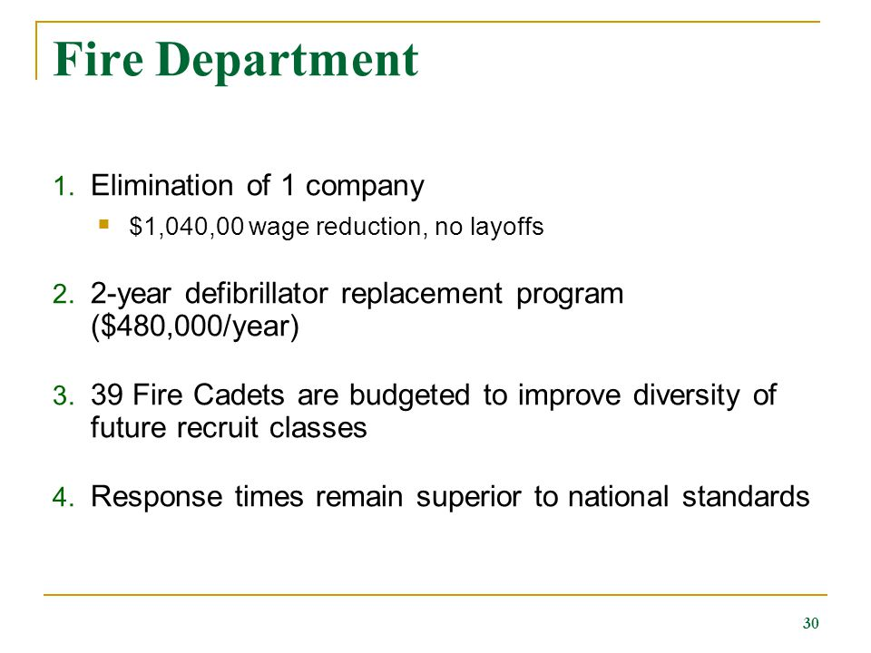 Fire Department 1. Elimination of 1 company  $1,040,00 wage reduction, no layoffs 2.
