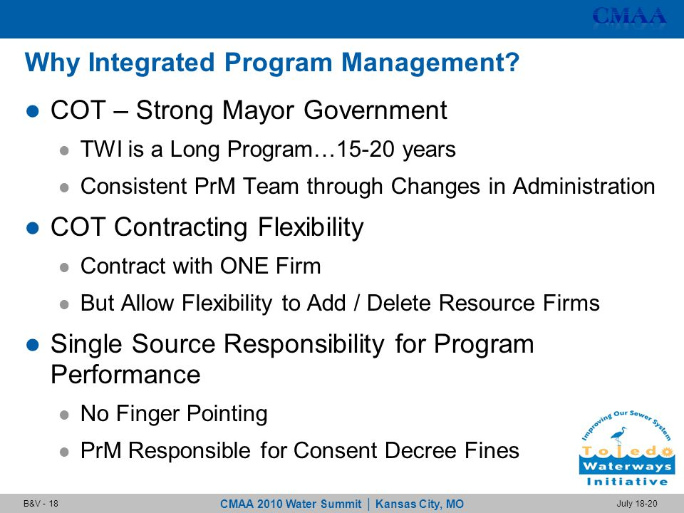 CMAA 2010 Water Summit | Kansas City, MO July 18-20B&V - 18 Why Integrated Program Management.