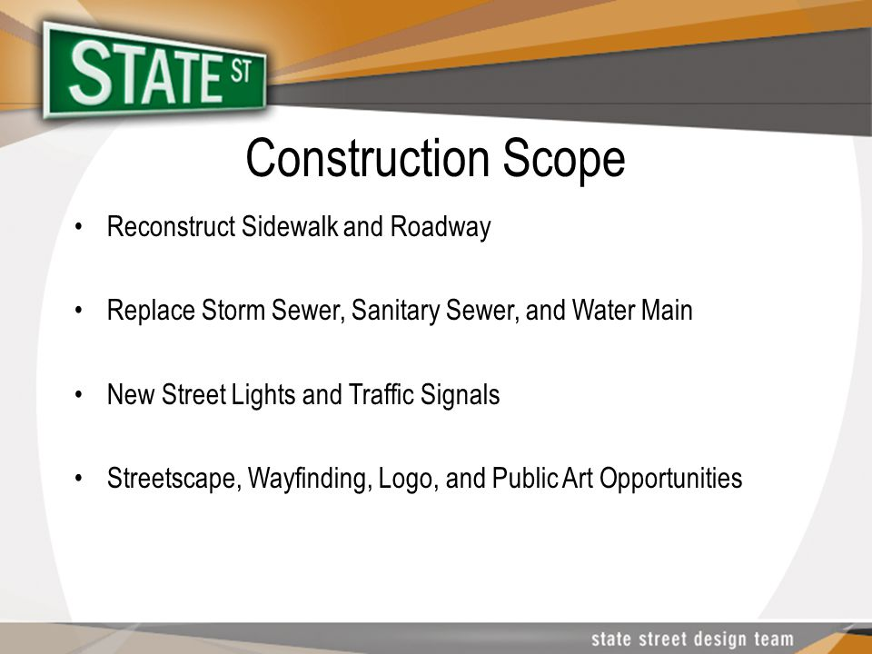 Construction Scope Reconstruct Sidewalk and Roadway Replace Storm Sewer, Sanitary Sewer, and Water Main New Street Lights and Traffic Signals Streetsc