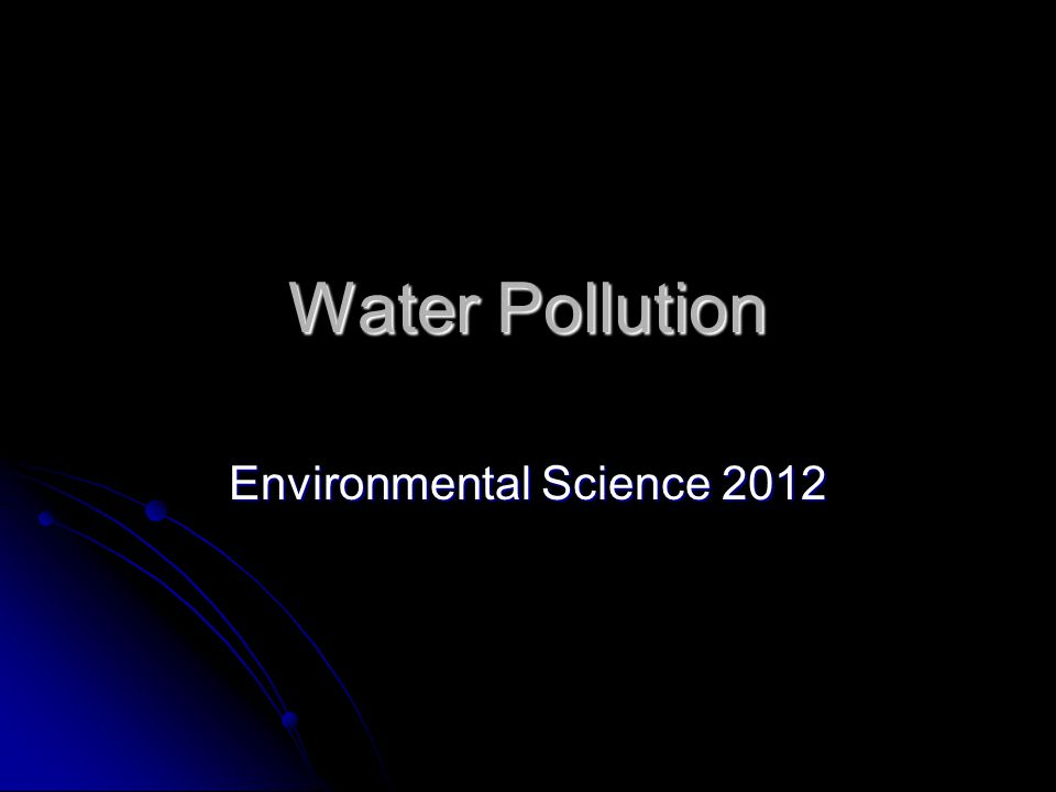 Water Pollution Environmental Science 2012