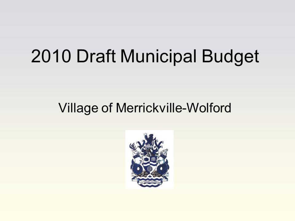2010 Draft Municipal Budget Village of Merrickville-Wolford