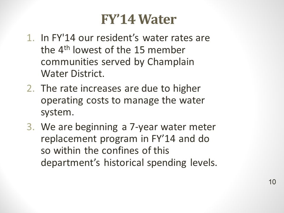FY'14 Water 1.In FY 14 our resident's water rates are the 4 th lowest of the 15 member communities served by Champlain Water District.