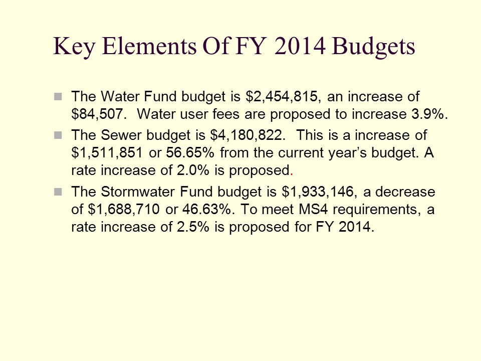 Key Elements Of FY 2014 Budgets The Water Fund budget is $2,454,815, an increase of $84,507.