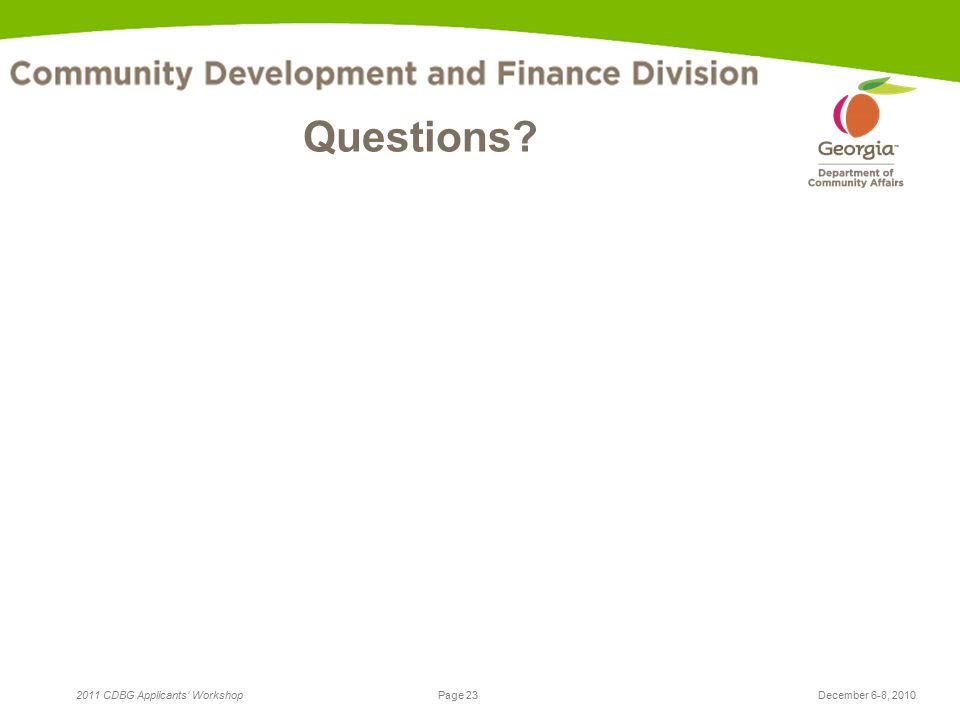 Page 23 2011 CDBG Applicants' WorkshopDecember 6-8, 2010 Questions