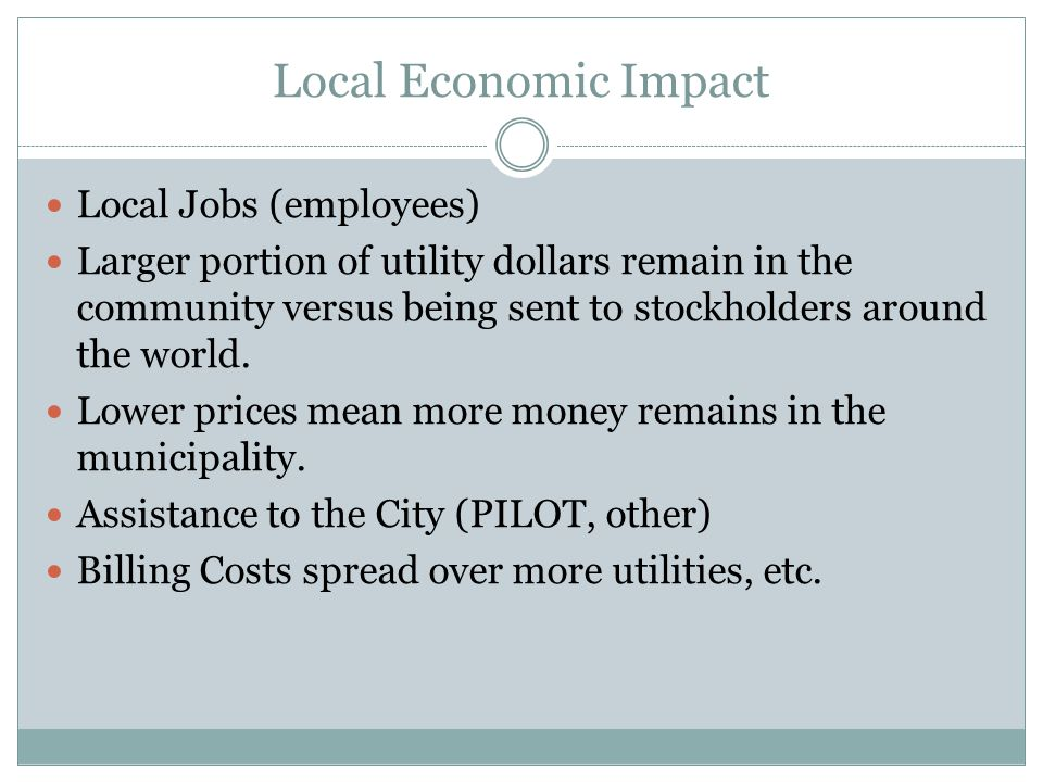 Local Economic Impact Utilities in vicinity lower their prices.