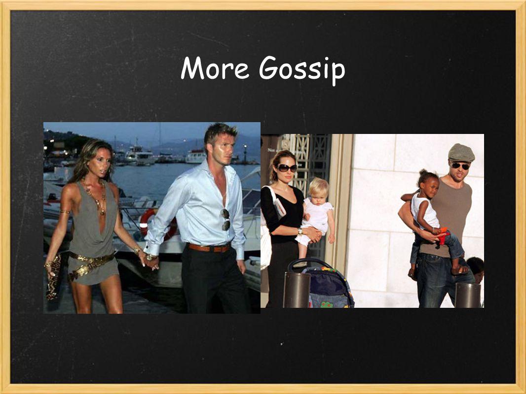 More Gossip