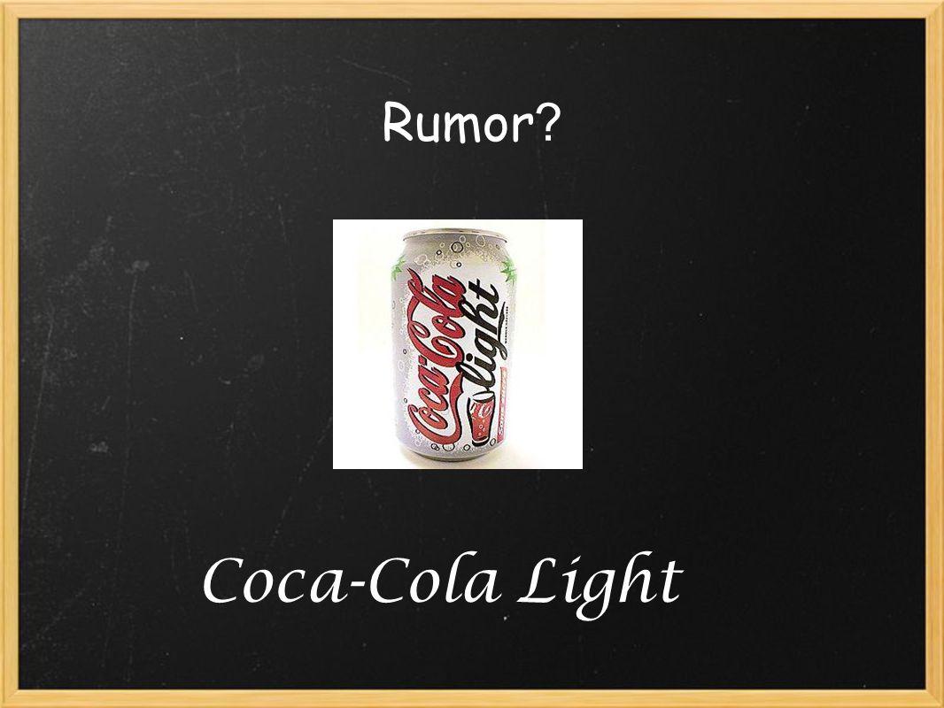 Rumor ? Coca-Cola Light