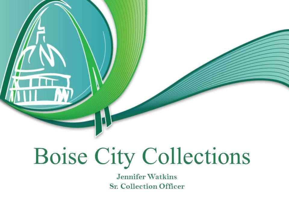 Jennifer Watkins Sr. Collection Officer Boise City Collections