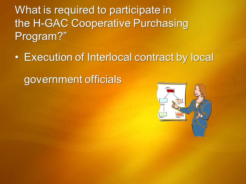 "What is required to participate in the H-GAC Cooperative Purchasing Program?"" Execution of Interlocal contract by local government officials"