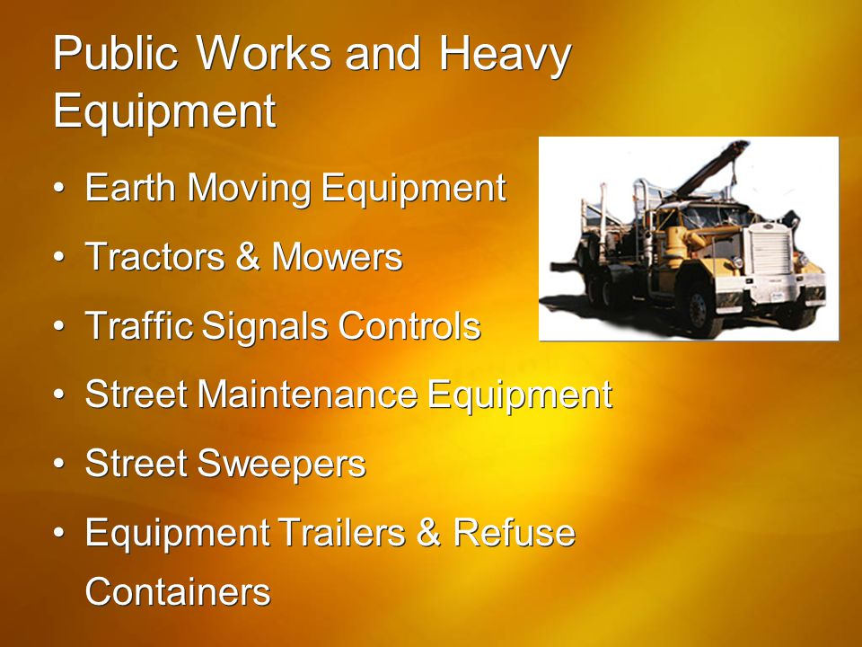 Public Works and Heavy Equipment Earth Moving Equipment Tractors & Mowers Traffic Signals Controls Street Maintenance Equipment Street Sweepers Equipm