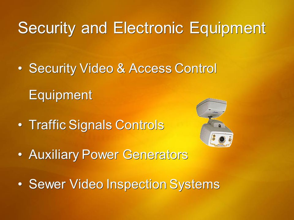 Security and Electronic Equipment Security Video & Access Control Equipment Traffic Signals Controls Auxiliary Power Generators Sewer Video Inspection