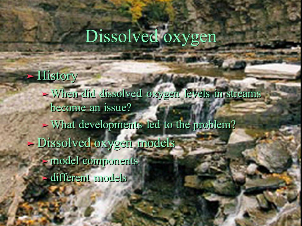 Dissolved oxygen ä History ä When did dissolved oxygen levels in streams become an issue.