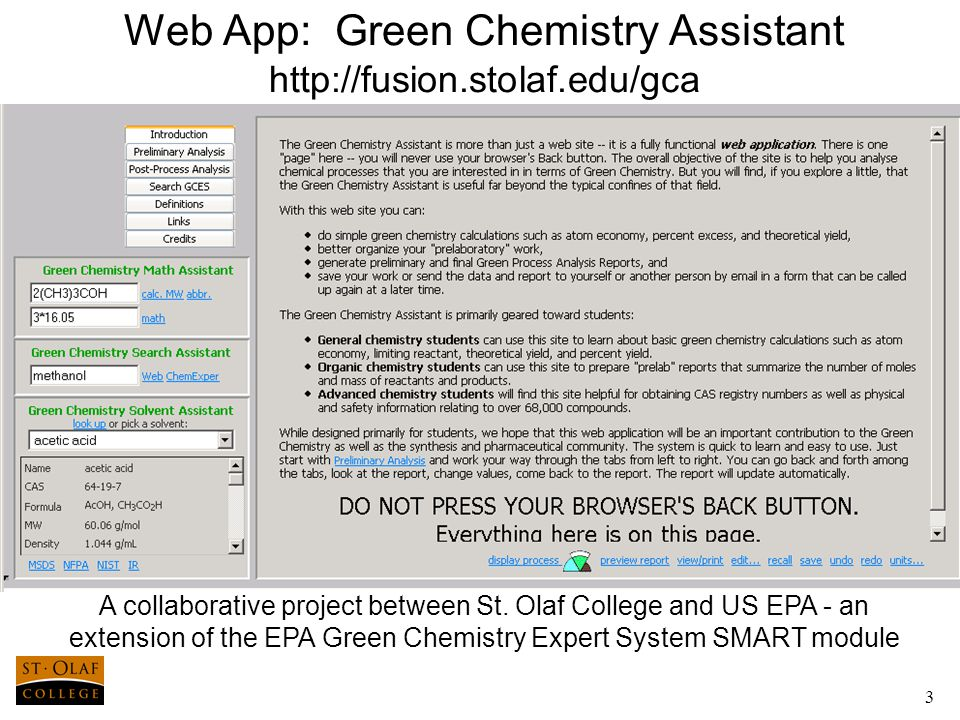 3 Web App: Green Chemistry Assistant http://fusion.stolaf.edu/gca A collaborative project between St.