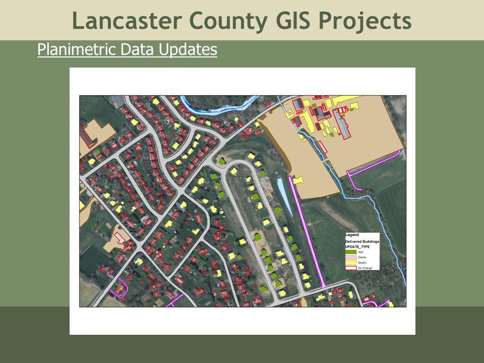 Lancaster County GIS Projects Planimetric Data Updates