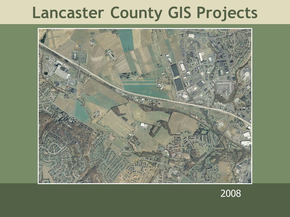 Lancaster County GIS Projects 2008