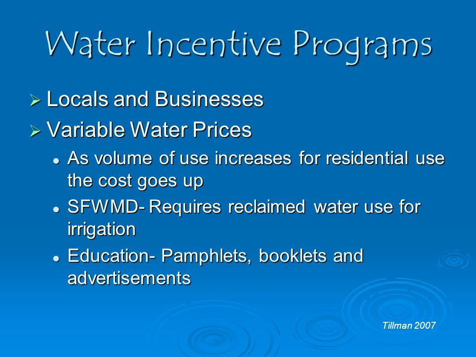 Water Incentive Programs  Locals and Businesses  Variable Water Prices As volume of use increases for residential use the cost goes up As volume of