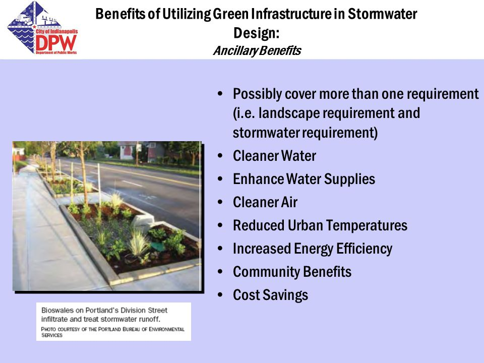 Benefits of Utilizing Green Infrastructure in Stormwater Design: Ancillary Benefits Possibly cover more than one requirement (i.e.