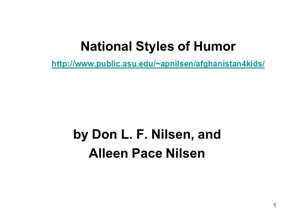 1 National Styles of Humor http://www.public.asu.edu/~apnilsen/afghanistan4kids/ http://www.public.asu.edu/~apnilsen/afghanistan4kids/ by Don L.