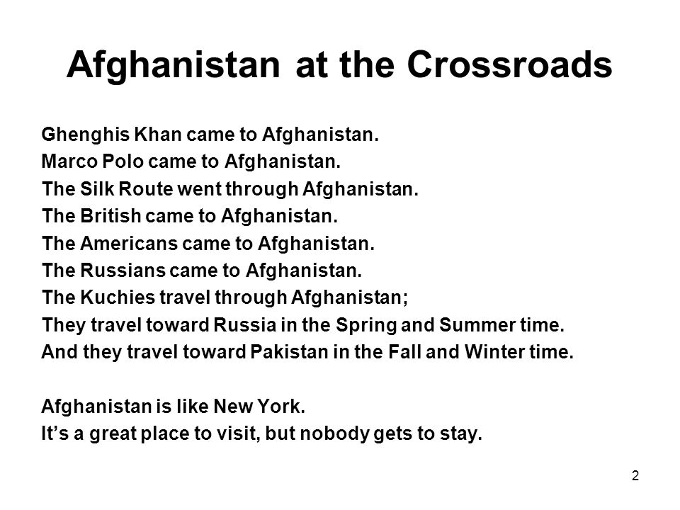 2 Afghanistan at the Crossroads Ghenghis Khan came to Afghanistan.