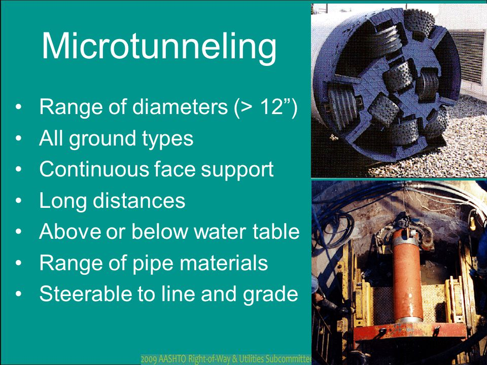 "Microtunneling Range of diameters (> 12"") All ground types Continuous face support Long distances Above or below water table Range of pipe materials S"