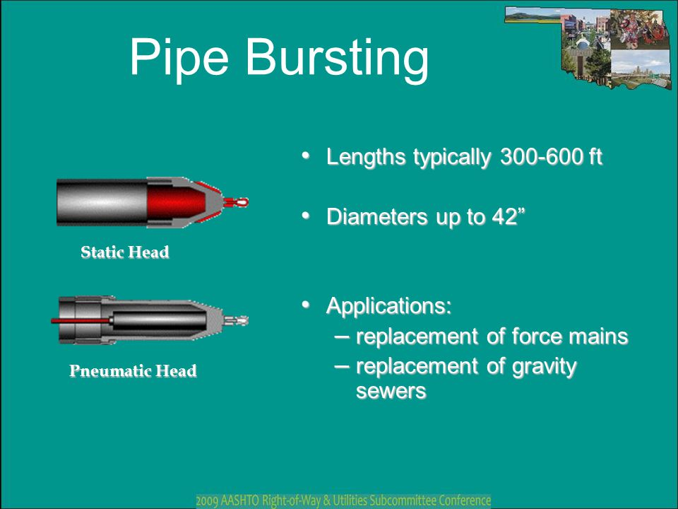 "Pipe Bursting Lengths typically 300-600 ft Lengths typically 300-600 ft Diameters up to 42"" Diameters up to 42"" Applications: Applications: – replacem"