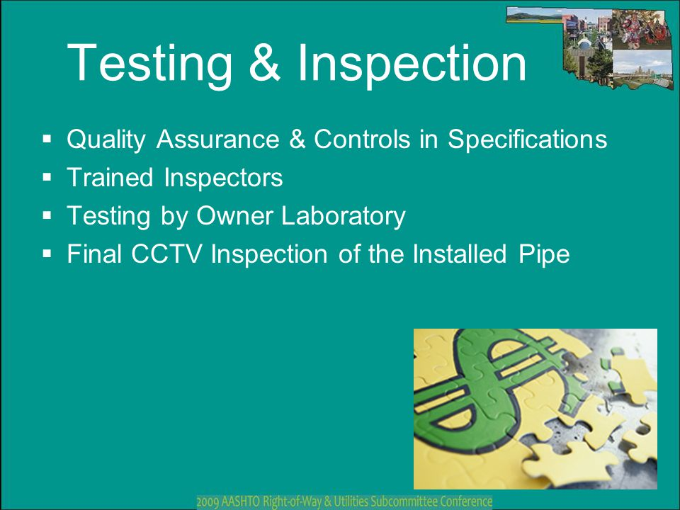 Testing & Inspection  Quality Assurance & Controls in Specifications  Trained Inspectors  Testing by Owner Laboratory  Final CCTV Inspection of th