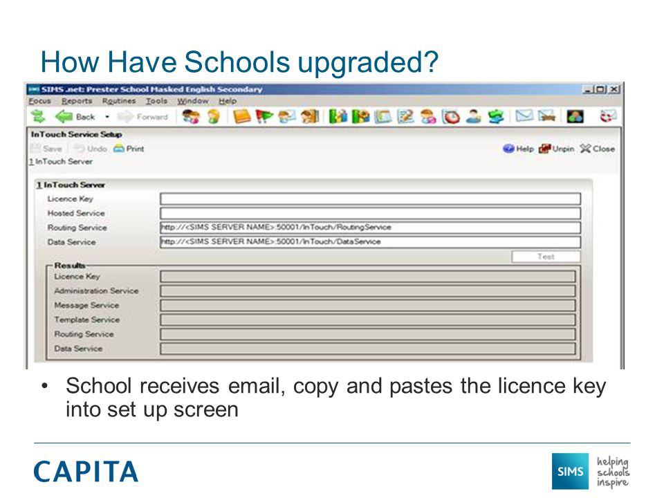 How Have Schools upgraded? InTouch web services and VPN run in parallel If SSM not installed, InTouch continues to run with VPN on Autumn School upgra