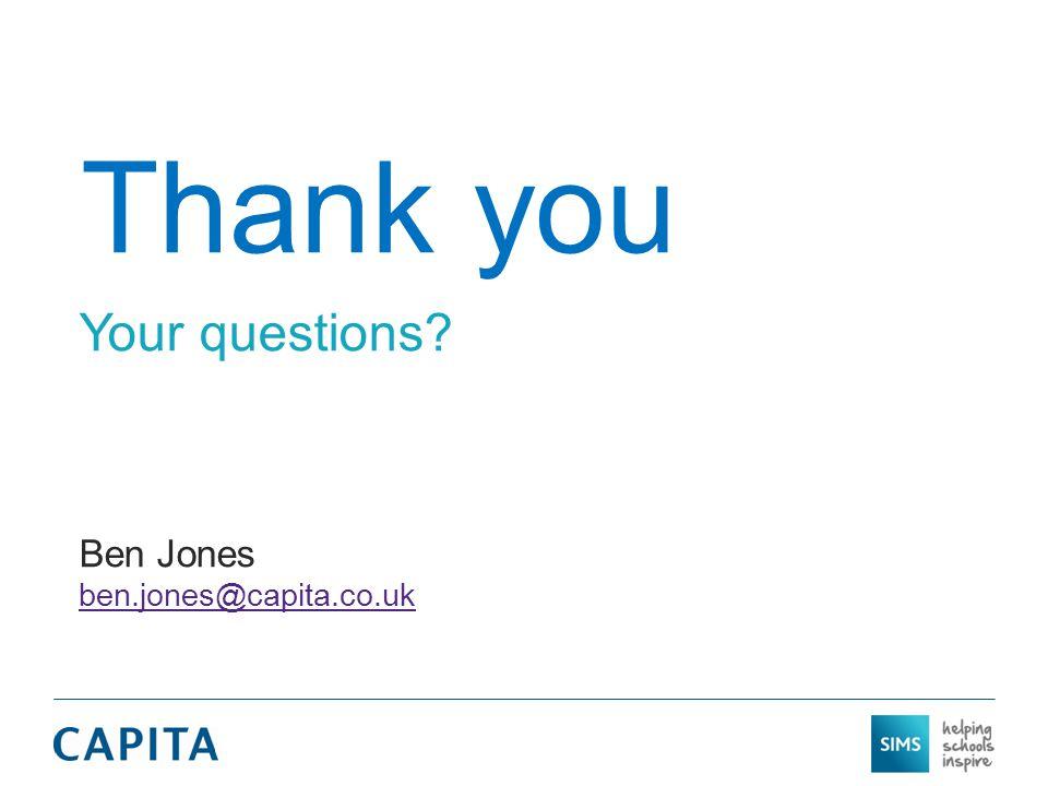 Thank you Your questions? Ben Jones ben.jones@capita.co.uk ben.jones@capita.co.uk