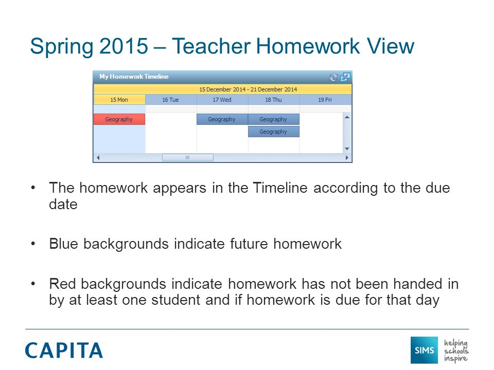 Spring 2015 – Teacher Homework View Green backgrounds indicate all homework has been handed in Yellow backgrounds indicate at least one student has been given a homework extension