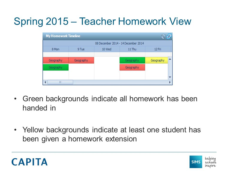 Spring 2015 – Teacher Homework View Green backgrounds indicate all homework has been handed in Yellow backgrounds indicate at least one student has be