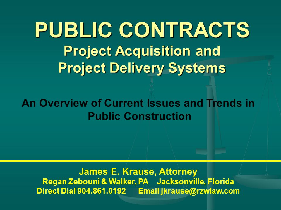 PUBLIC CONTRACTS Project Acquisition and Project Delivery Systems James E.