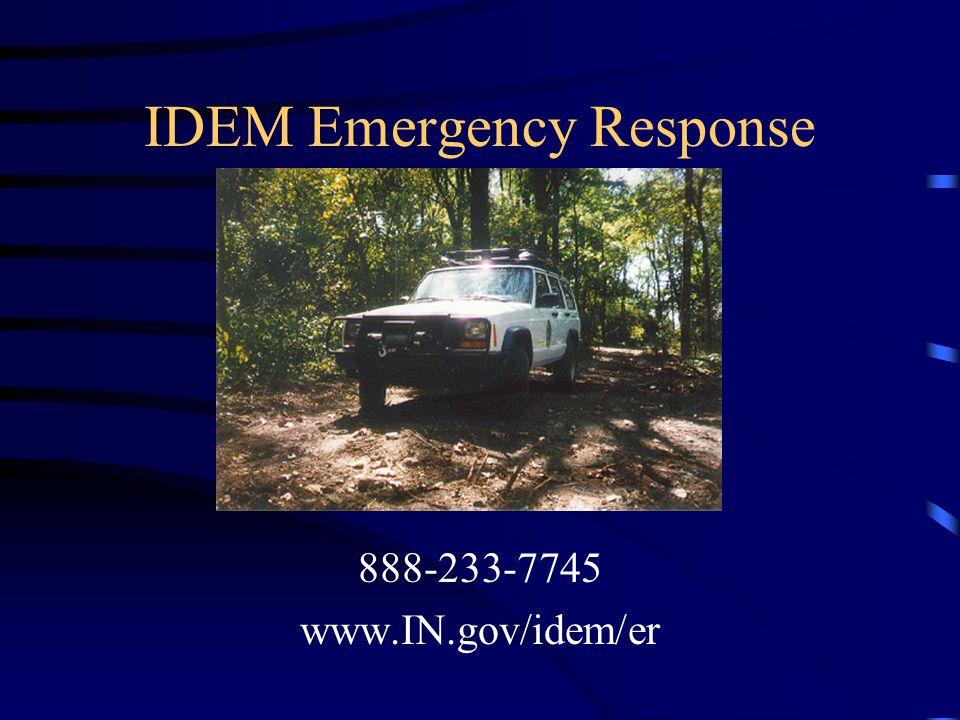 IDEM Emergency Response 888-233-7745 www.IN.gov/idem/er