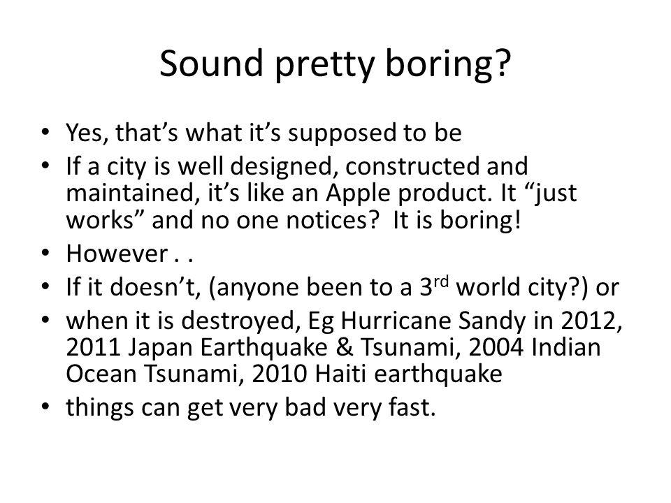 Sound pretty boring.
