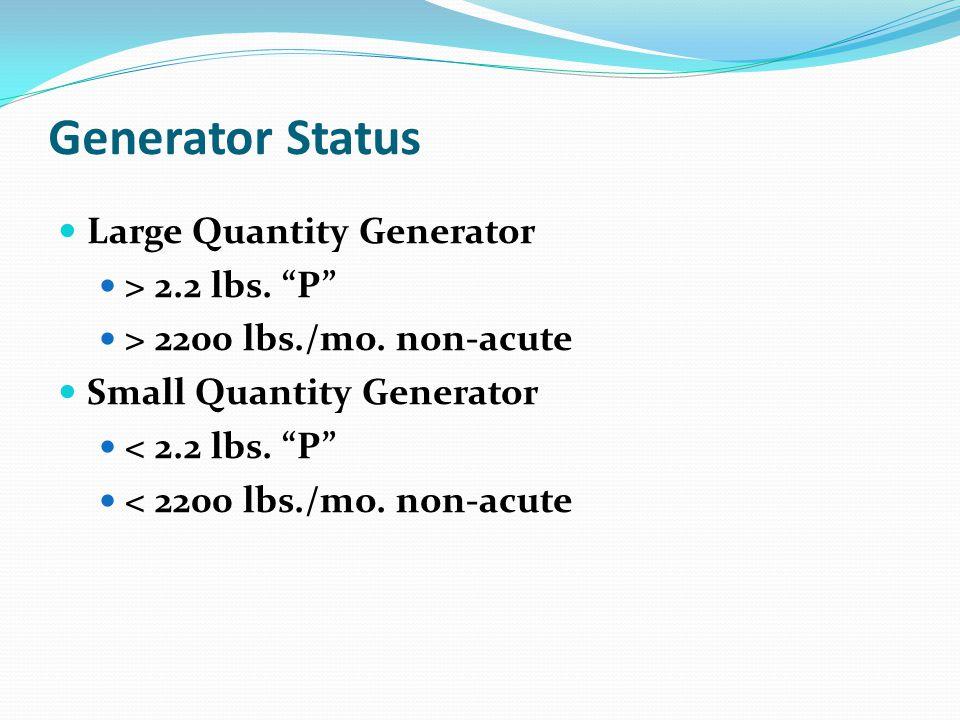 Generator Status Large Quantity Generator > 2.2 lbs.