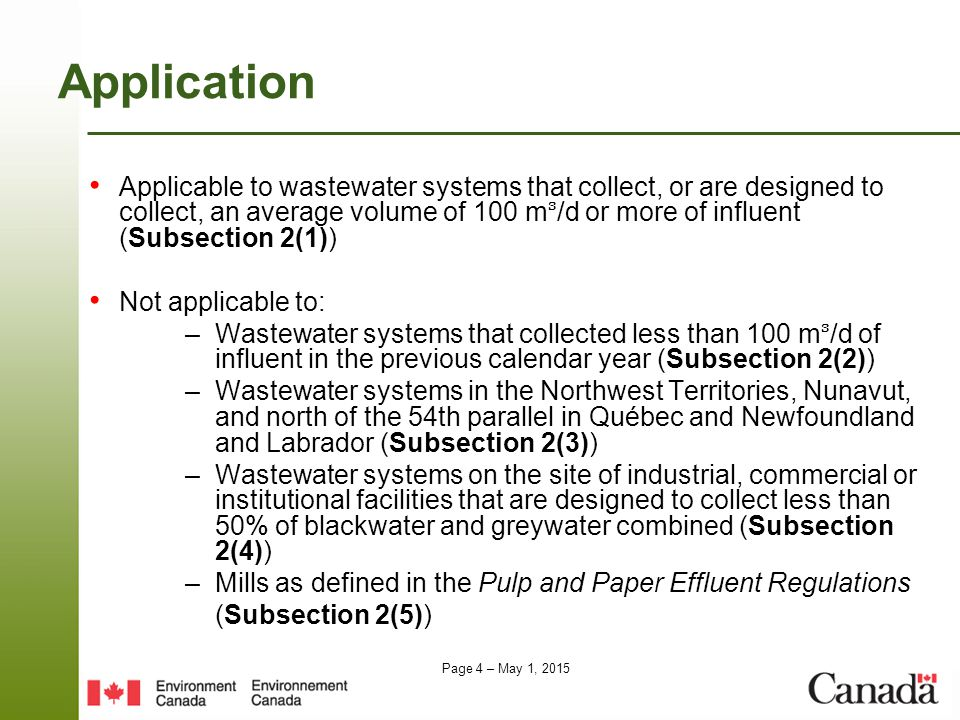 Page 25 – May 1, 2015 Application for a temporary bypass authorization (Section 43) – May be made for construction work or maintenance on the system; or in response to an anticipated event beyond owner or operator control – Bypass must be designed to minimize the volume of effluent and the concentration of the prescribed deleterious substances deposited – Must be submitted electronically to the authorization officer at least 45 days before the bypass is to occur, beginning January 1, 2015 Content of application (Section 44): – Information on location, period, duration, estimated volume of effluent – Explanation of how the impact of the bypass will be minimized Temporary Bypass Authorization