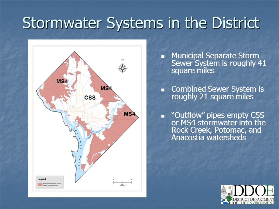 "2 Municipal Separate Storm Sewer System is roughly 41 square miles Combined Sewer System is roughly 21 square miles ""Outflow"" pipes empty CSS or MS4 s"