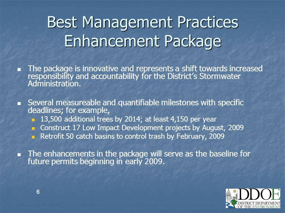 6 Best Management Practices Enhancement Package The package is innovative and represents a shift towards increased responsibility and accountability f