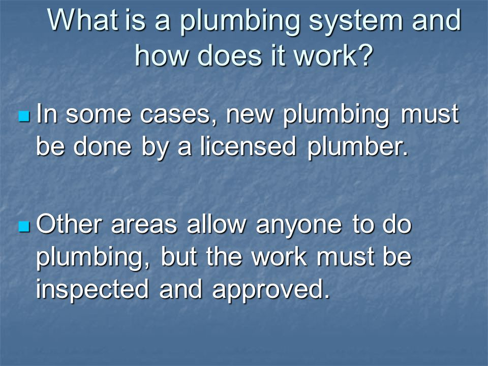 What is a plumbing system and how does it work.