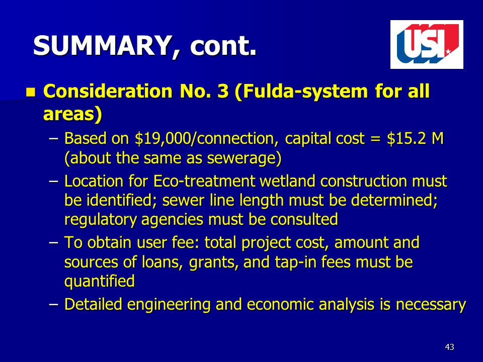 43 SUMMARY, cont. Consideration No. 3 (Fulda-system for all areas) Consideration No.