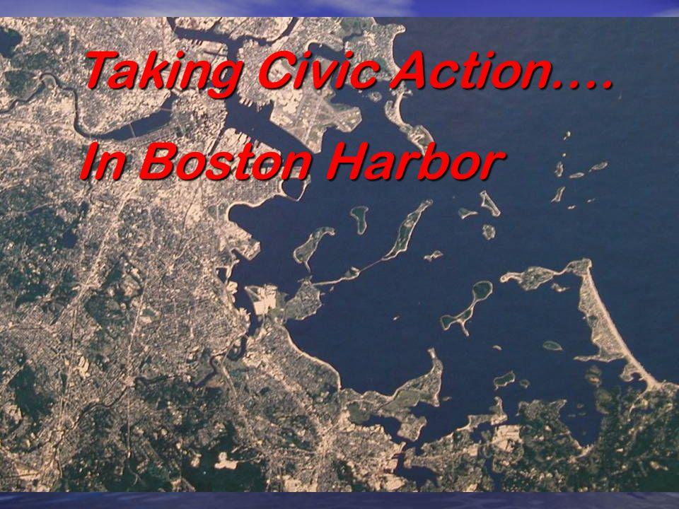 Taking Civic Action…. In Boston Harbor