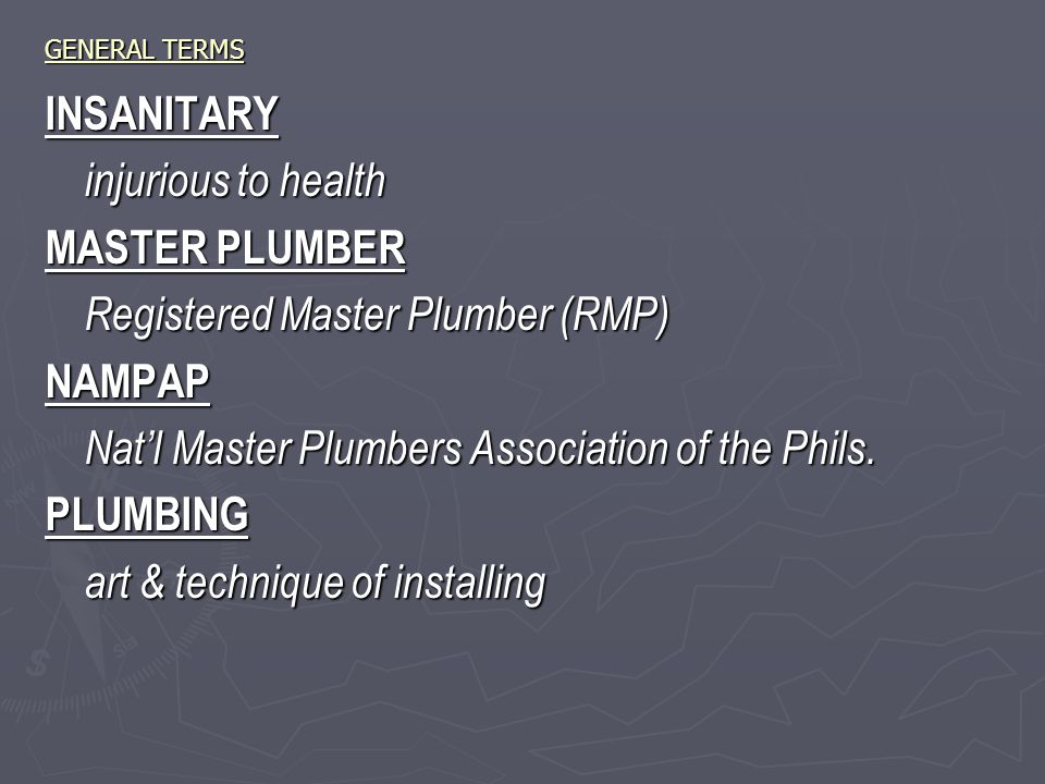 GENERAL TERMS INSANITARY injurious to health MASTER PLUMBER Registered Master Plumber (RMP) NAMPAP Nat'l Master Plumbers Association of the Phils.