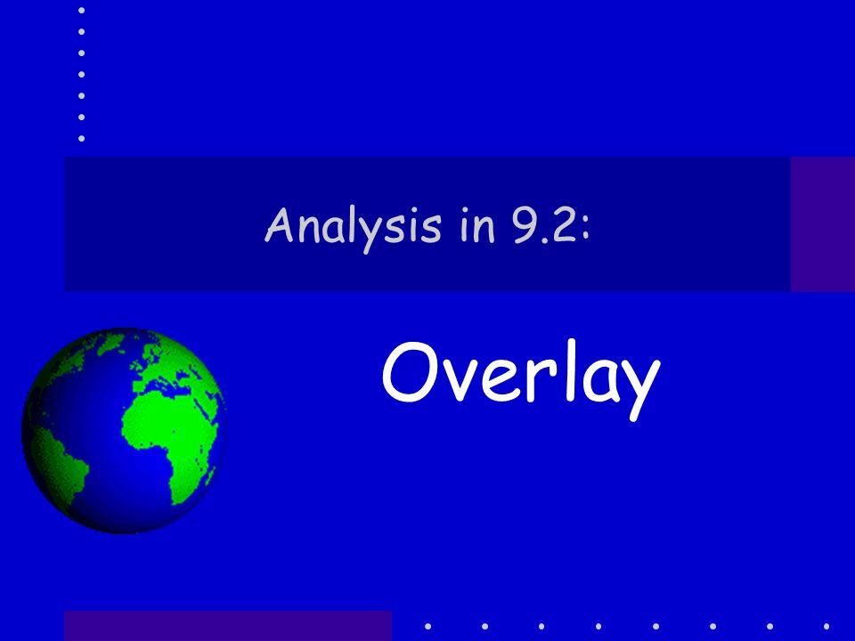 Analysis in 9.2: Overlay