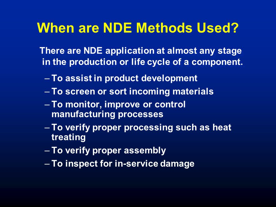 When are NDE Methods Used.