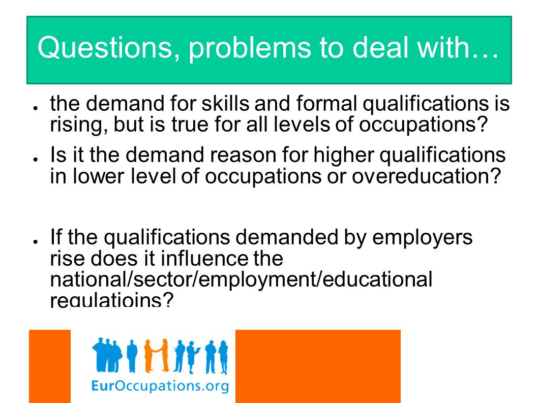 ● the demand for skills and formal qualifications is rising, but is true for all levels of occupations.