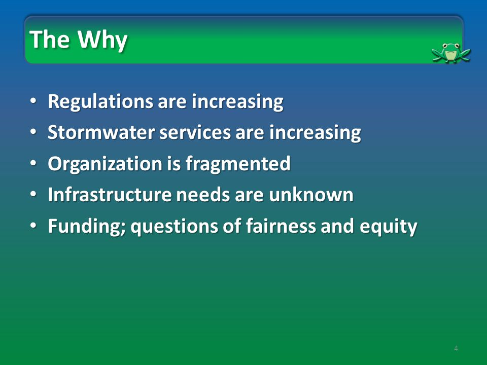 5 The Why- Regulations are increasing Clean Water Act Water Quality Standards TMDL NPDES CSOWWTPStormwater